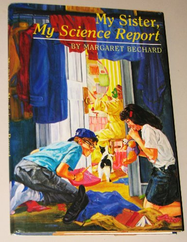 9780670832903: Bechard Margaret E. : My Sister, My Science Report