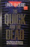 The Quick and the Dead: Brian Mulroney, Big Business and the Seduction of Canada: McQuaig, Linda