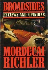 Broadsides: Reviews and Opinions (0670833061) by Mordecai Richler