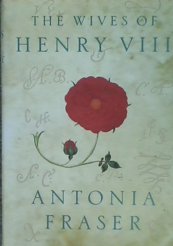 The Wives of Henry VIII (the 8th) (First Edition | Dust Jacket) (9780670833078) by Antonia Fraser
