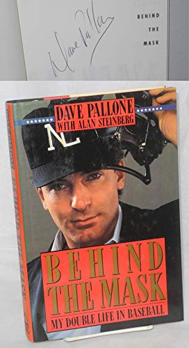 Behind the Mask: My Double Life in Baseball: Pallone, Dave, with Steinberg, Alan