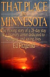 That Place in Minnesota : Changing Lives, Saving Lives: Fitzgerald, Ed