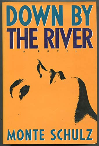 Down by the River (SIGNED Plus SIGNED NOTE): Schulz, Monte
