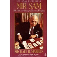 Mr. Sam The Life and Times of Samuel Bronfman: Marrus, Michael R. *Author SIGNED!*