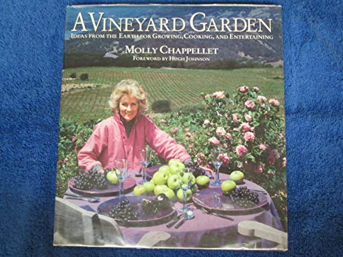 A Vineyard Garden: Ideas from the Earth for Growing, Cooking, Decorating, and Entertaining: ...