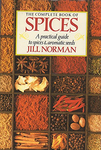 9780670834372: The Complete Book of Spices: A Practical Guide to Spices and Aromatic Seeds