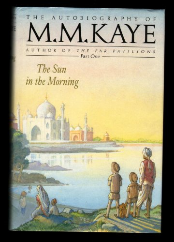The Sun in the Morning: Being the First Part of