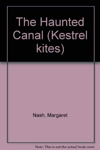 9780670834655: The Haunted Canal (Kestrel kites)