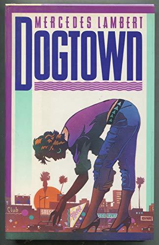 9780670834792: Lambert Mercedes : Dogtown (Viking Mystery Suspense)