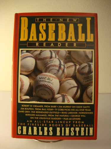 The New Baseball Reader an All-Star Lineup From the Fireside Books of Baseball Both Fiction and N...
