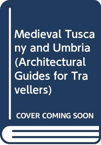 9780670835256: Medieval Tuscany and Umbria (Architectural Guides for Travellers)