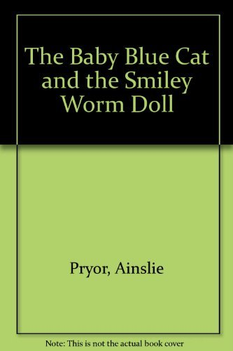 9780670835317: The Baby Blue Cat and the Smiley Worm Doll