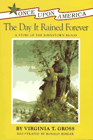 9780670835522: The Day It Rained Forever: A Story of the Johnstown Flood (Once Upon America)