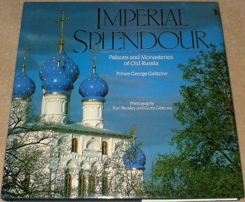 Imperial Splendour: The Palaces and Monasteries of Old Russia: Prince George Galitzine