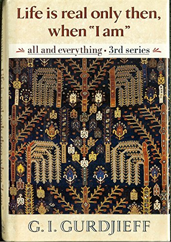 "9780670835638: All and Everything: Life is Real Only Then, When ""I am"" 3rd Series (All and Everything, 3rd Series)"