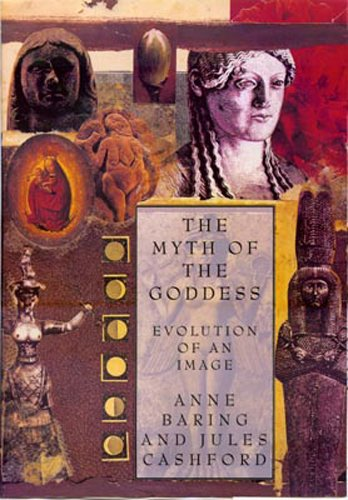 9780670835645: The Myth of the Goddess: The Evolution of an Image