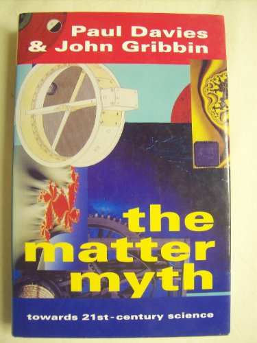 9780670835850: The Matter Myth: Towards Twenty First Century Science