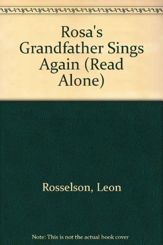 Rosa's Grandfather Sings Again: Rosselson, Leon; Leon Rosselson