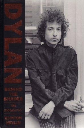 Bob Dylan, Behind the Shades (0670836028) by Clinton Heylin