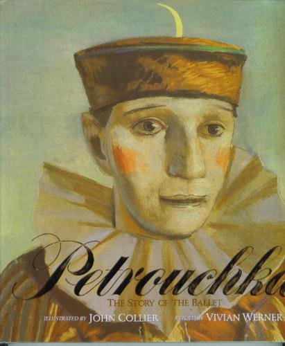 Petrouchka: The Story of the Ballet: Werner, Vivian (Retold