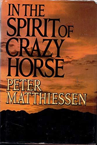 In the Spirit of Crazy Horse: Peter Matthiessen