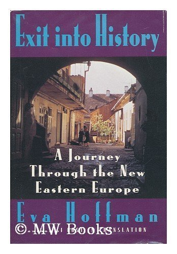 9780670836499: Exit into History: A Journey Through the New Eastern Europe