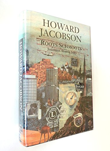 Roots Schmoots: Journeys Among Jews: Jacobson, Howard