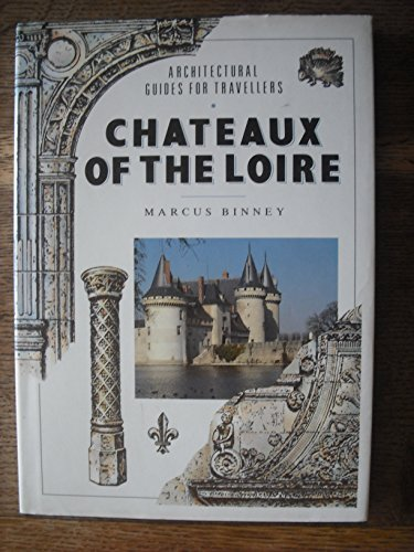 9780670836550: Chateaux of the Loire, architectural guides for travellers