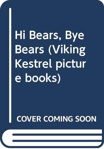 9780670836963: Hi Bears, Bye Bears