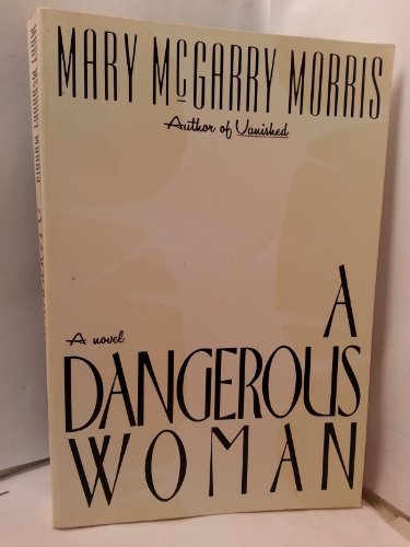 9780670836994: Morris Mary Mcgarry : Dangerous Woman