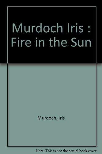 9780670837083: Murdoch Iris : Fire in the Sun