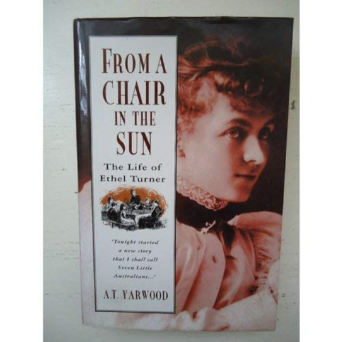 9780670837175: From a chair in the sun: The life of Ethel Turner