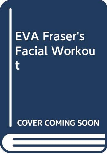 9780670837410: Eva Fraser's Facial Workout