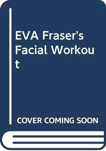 9780670837410: Eva Fraser's Facial Workout
