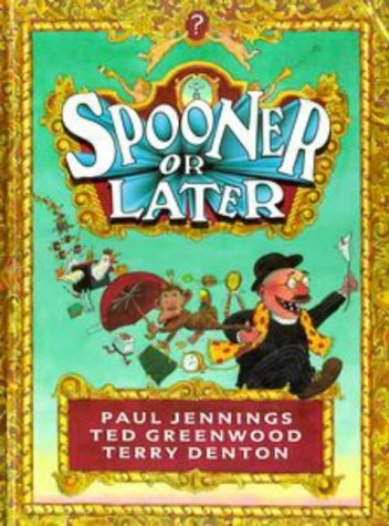 Spooner or Later (Viking Kestrel picture books): Jennings, Paul, Greenwood,