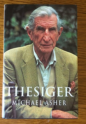 Thesiger: A Biography: Asher, Michael