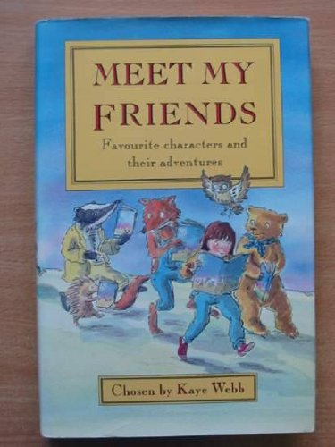 MEET MY FRIENDS, Favourite Characters and Their: Webb, Kaye.