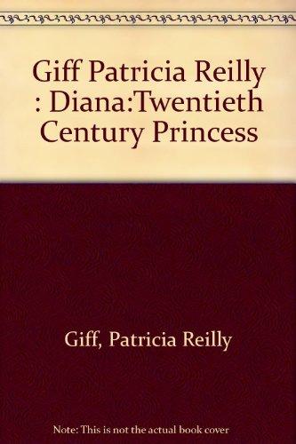 Diana: Twentieth-Century Princess: Patricia Reilly Giff