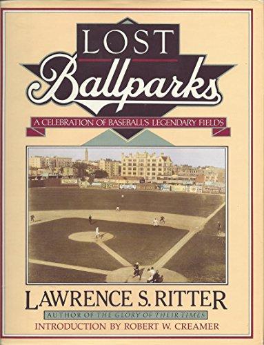 9780670838110: Lost Ballparks: A Celebration of Baseball's Legendary Fields