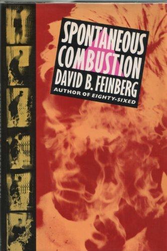 Spontaneous Combustion: FEINBERG, David B.