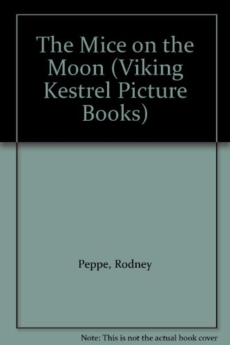 9780670838233: The Mice on the Moon (Viking Kestrel Picture Books)