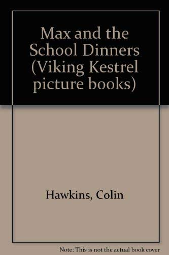 9780670838240: Max and the School Dinners (Viking Kestrel picture books)