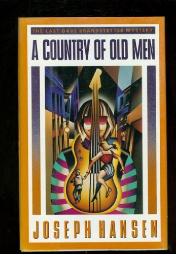 A Country of Old Men (SIGNED): Hansen, Joseph