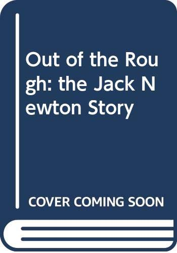 Out Of The Rough - The Jack Newton Story (0670838292) by Jack Newton; Peter Stone