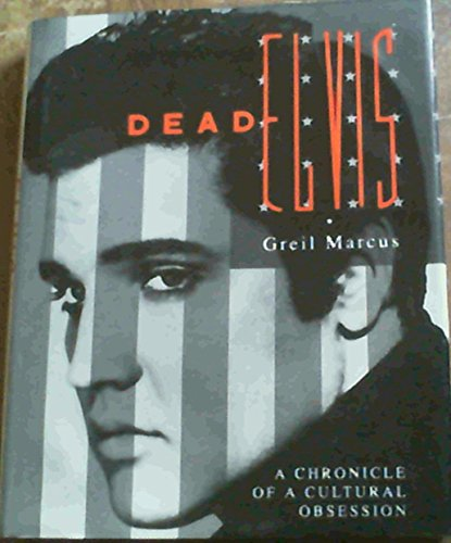 9780670838462: Dead Elvis: A Chronicle of a Cultural Obsession