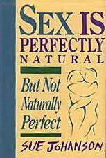 9780670838561: Sex Is Perfectly Natural but Not Naturally Perfect