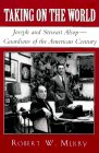 9780670838684: Taking on the World: Joseph and Stewart Alsop, Guardians of the American Century