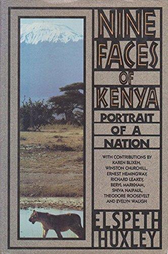 Nine Faces of Kenya: Portrait of a Nation: Karen Blixen, Winston Churchill, Ernest Hemingway, ...