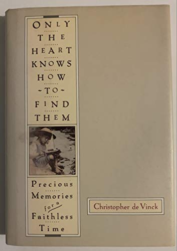 9780670838769: Only the Heart Knows How to Find Them: Precious Memories for a Faithless Time
