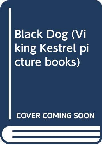 9780670839117: Black Dog (Viking Kestrel picture books)